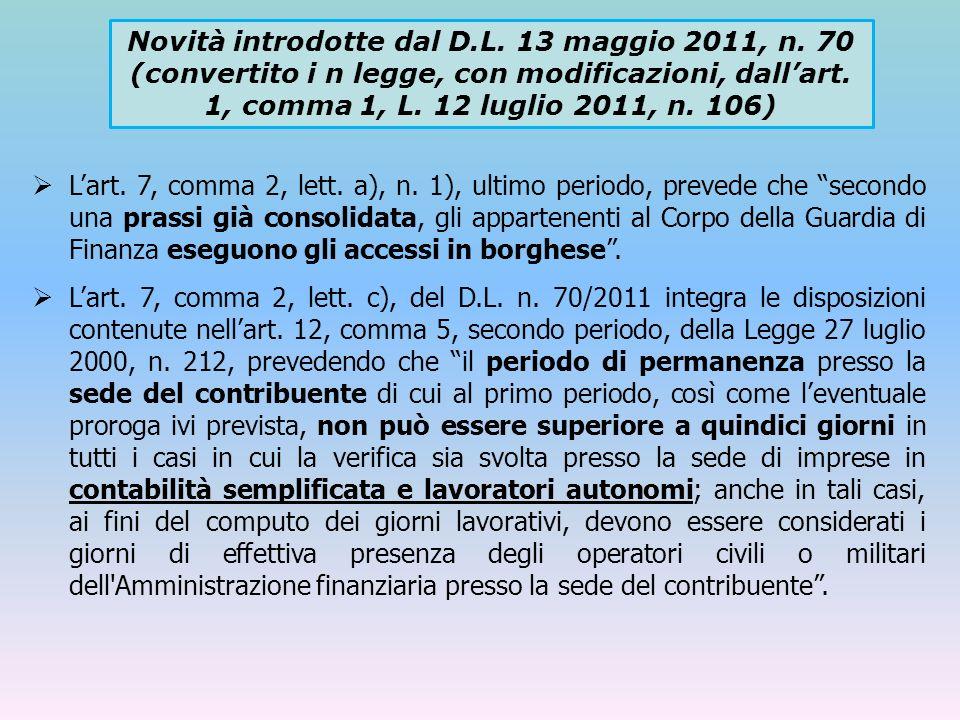 Lart. 7, comma 2, lett. a), n. 1), ultimo periodo, prevede che secondo una prassi già consolidata, gli appartenenti al Corpo della Guardia di Finanza