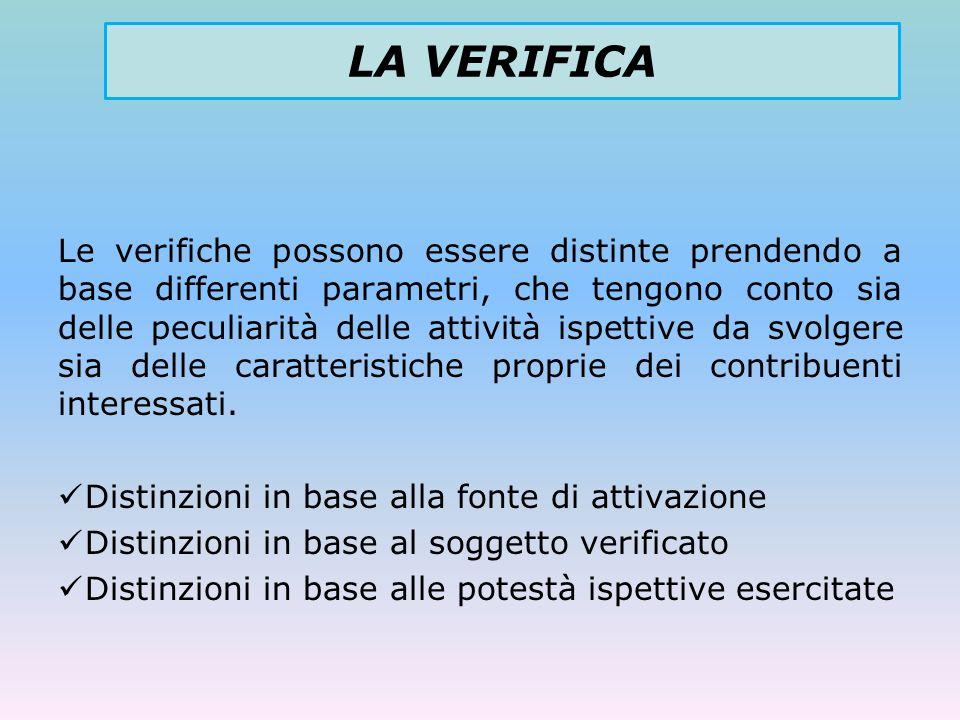Le verifiche possono essere distinte prendendo a base differenti parametri, che tengono conto sia delle peculiarità delle attività ispettive da svolge