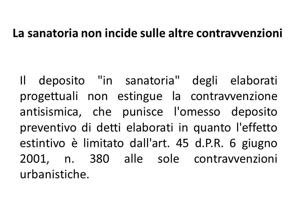 La sanatoria non incide sulle altre contravvenzioni Il deposito