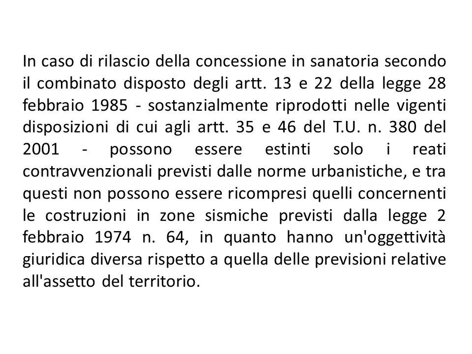 In caso di rilascio della concessione in sanatoria secondo il combinato disposto degli artt.