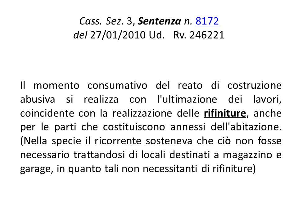 Cass. Sez. 3, Sentenza n. 8172 del 27/01/2010 Ud. Rv. 2462218172 Il momento consumativo del reato di costruzione abusiva si realizza con l'ultimazione