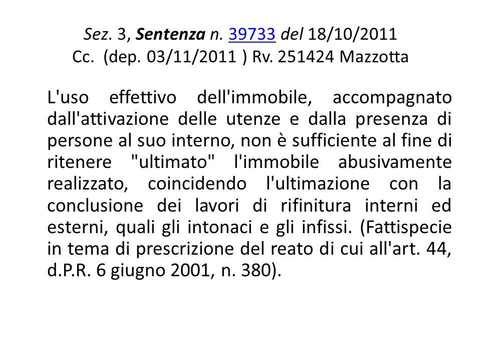 Sez. 3, Sentenza n. 39733 del 18/10/2011 Cc. (dep. 03/11/2011 ) Rv. 251424 Mazzotta39733 L'uso effettivo dell'immobile, accompagnato dall'attivazione