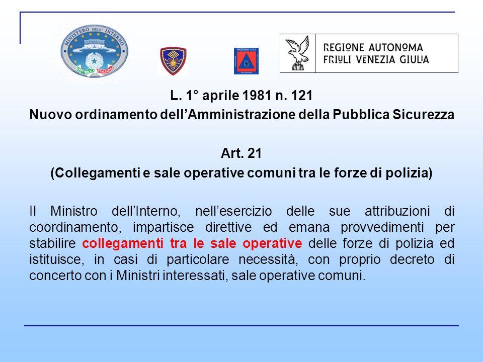 L. 1° aprile 1981 n. 121 Nuovo ordinamento dellAmministrazione della Pubblica Sicurezza Art.