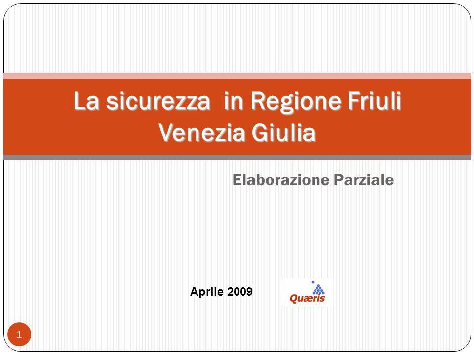 Elaborazione Parziale 1 La sicurezza in Regione Friuli Venezia Giulia Aprile 2009
