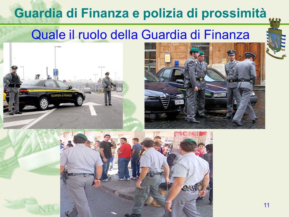 11 Guardia di Finanza e polizia di prossimità Quale il ruolo della Guardia di Finanza