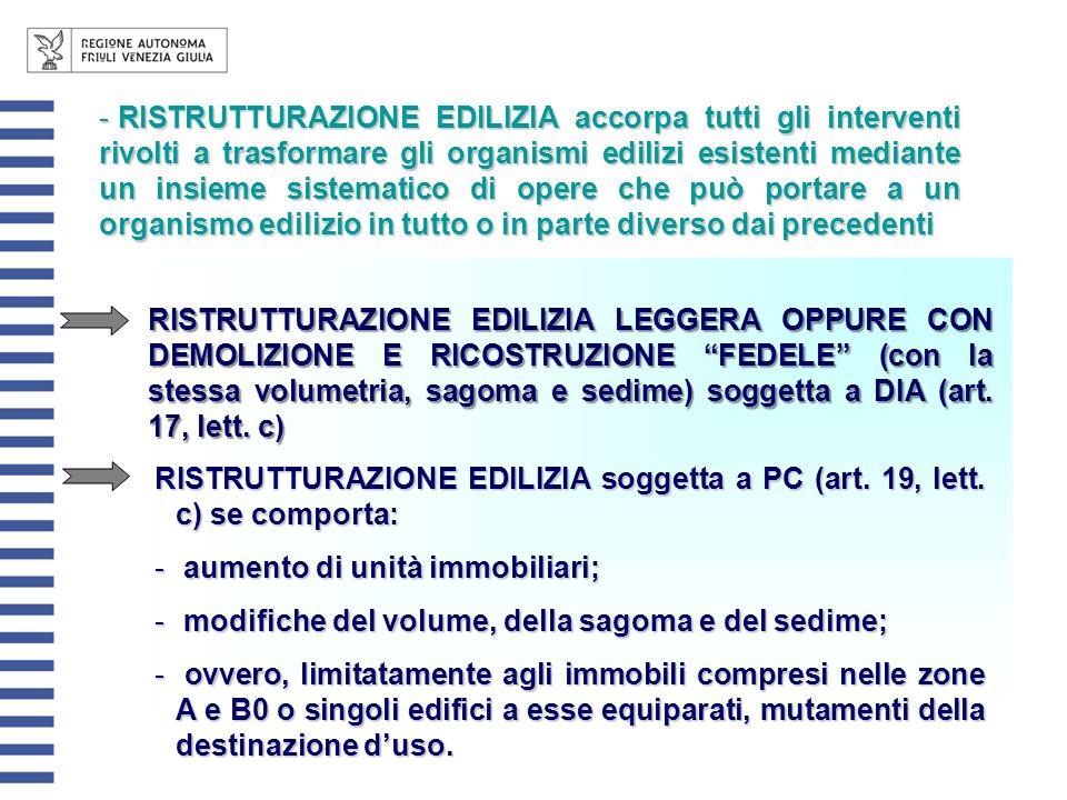 - RISTRUTTURAZIONE EDILIZIA accorpa tutti gli interventi rivolti a trasformare gli organismi edilizi esistenti mediante un insieme sistematico di oper