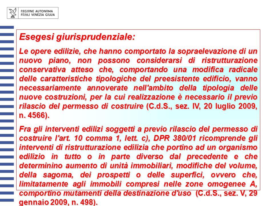 Esegesi giurisprudenziale: Le opere edilizie, che hanno comportato la sopraelevazione di un nuovo piano, non possono considerarsi di ristrutturazione