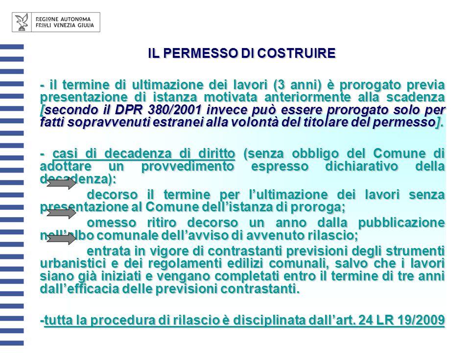 IL PERMESSO DI COSTRUIRE - il termine di ultimazione dei lavori (3 anni) è prorogato previa presentazione di istanza motivata anteriormente alla scade