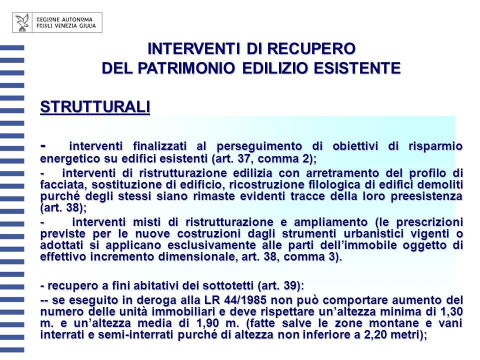 INTERVENTI DI RECUPERO DEL PATRIMONIO EDILIZIO ESISTENTE STRUTTURALI - interventi finalizzati al perseguimento di obiettivi di risparmio energetico su