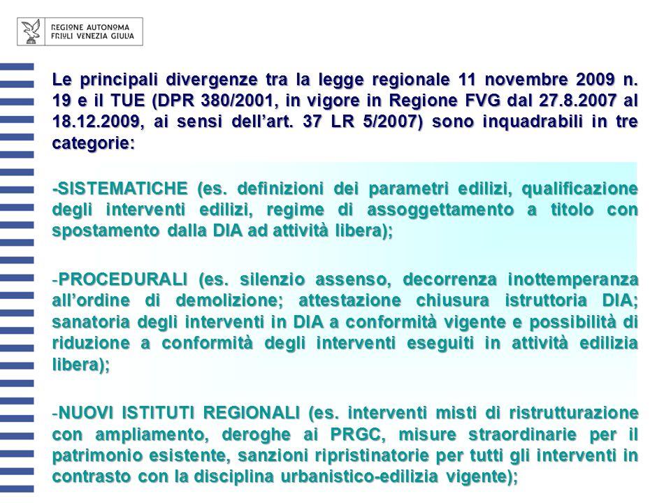 Le principali divergenze tra la legge regionale 11 novembre 2009 n. 19 e il TUE (DPR 380/2001, in vigore in Regione FVG dal 27.8.2007 al 18.12.2009, a