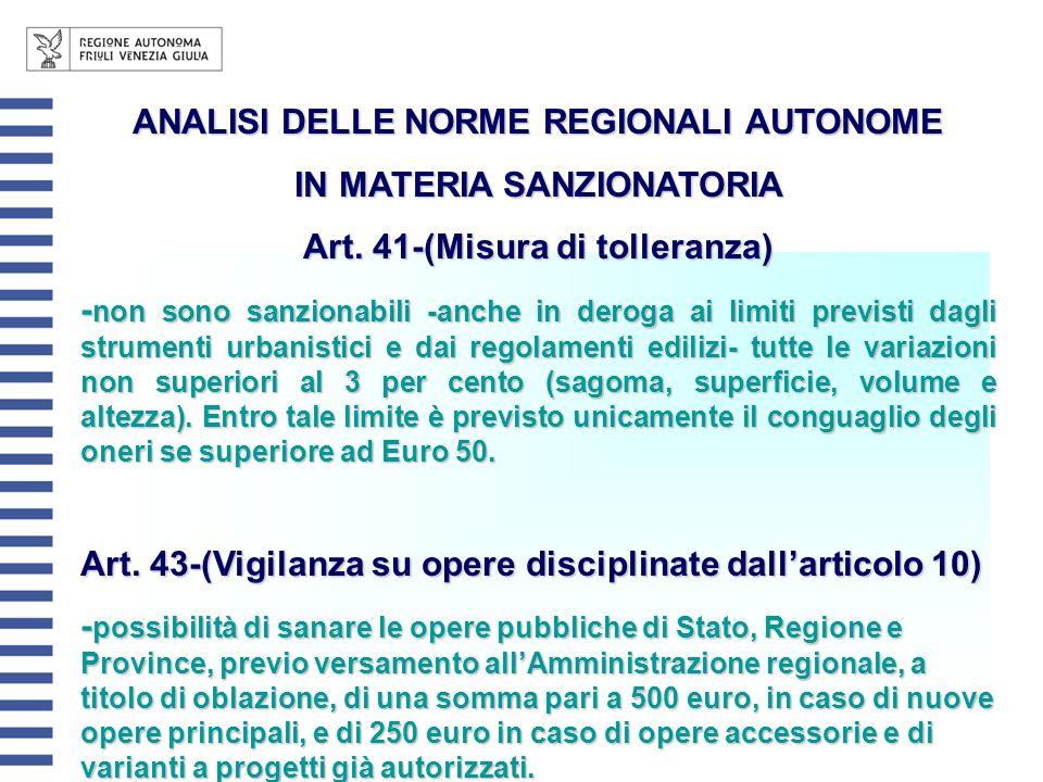 ANALISI DELLE NORME REGIONALI AUTONOME IN MATERIA SANZIONATORIA Art. 41-(Misura di tolleranza) - non sono sanzionabili -anche in deroga ai limiti prev