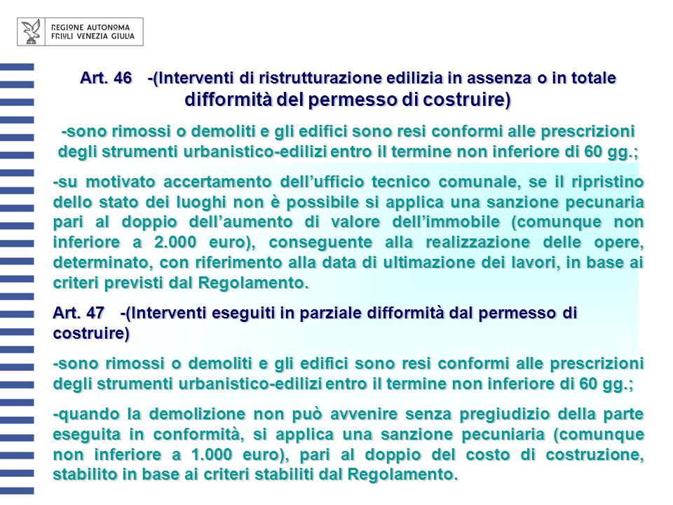Art. 46-(Interventi di ristrutturazione edilizia in assenza o in totale difformità del permesso di costruire) -sono rimossi o demoliti e gli edifici s