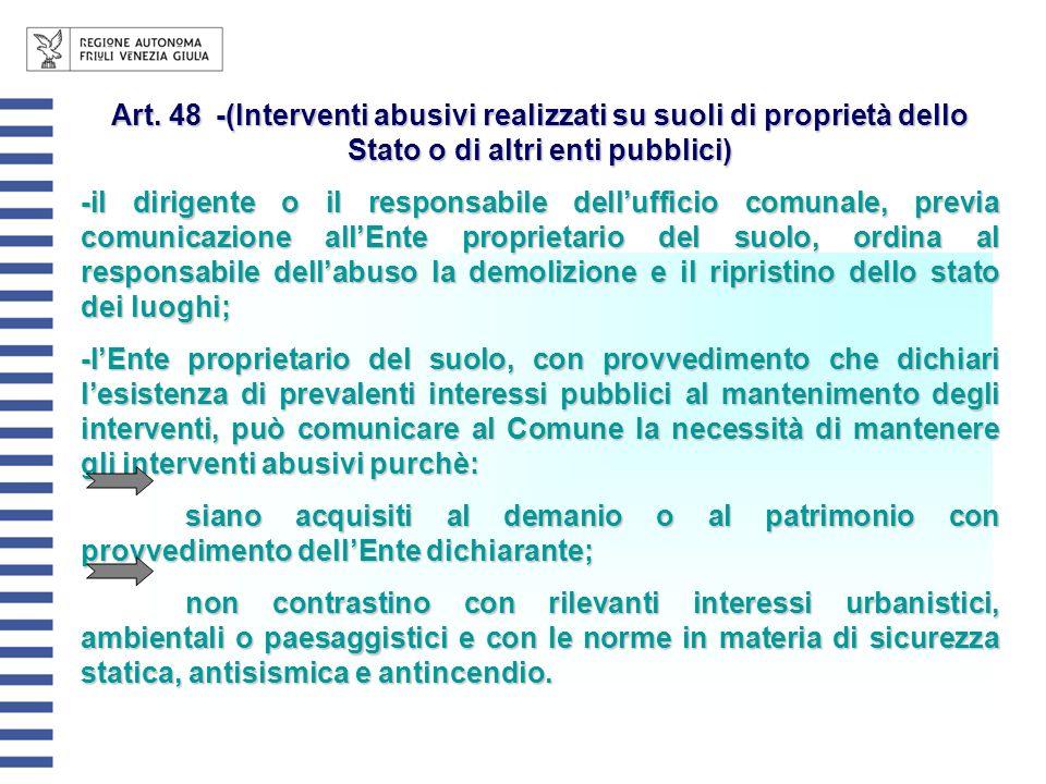 Art. 48-(Interventi abusivi realizzati su suoli di proprietà dello Stato o di altri enti pubblici) -il dirigente o il responsabile dellufficio comunal