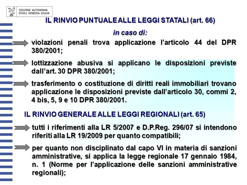 violazioni penali trova applicazione larticolo 44 del DPR 380/2001; lottizzazione abusiva si applicano le disposizioni previste dallart. 30 DPR 380/20