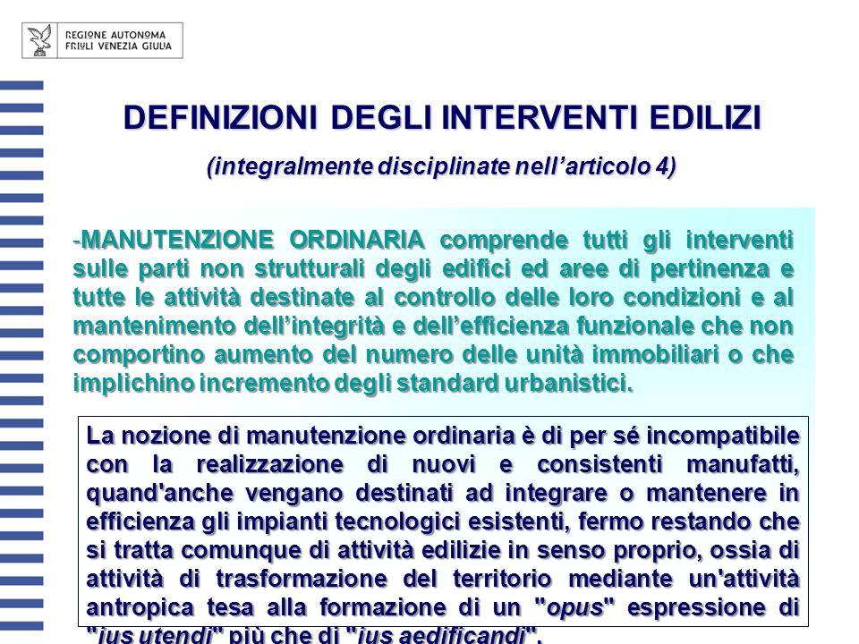 -MANUTENZIONE ORDINARIA comprende tutti gli interventi sulle parti non strutturali degli edifici ed aree di pertinenza e tutte le attività destinate a