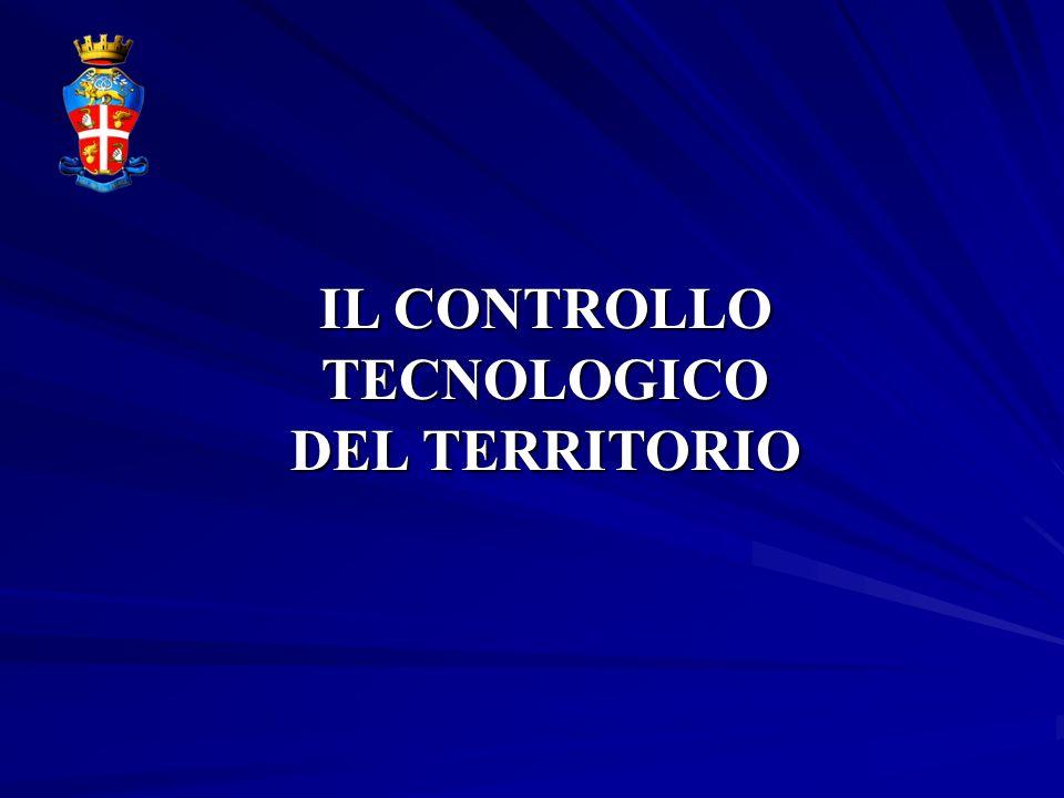 IL CONTROLLO TECNOLOGICO DEL TERRITORIO IL CONTROLLO TECNOLOGICO DEL TERRITORIO