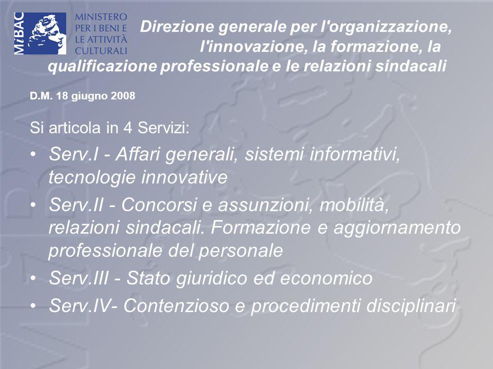 Direzione generale per l'organizzazione, l'innovazione, la formazione, la qualificazione professionale e le relazioni sindacali D.M. 18 giugno 2008 Si