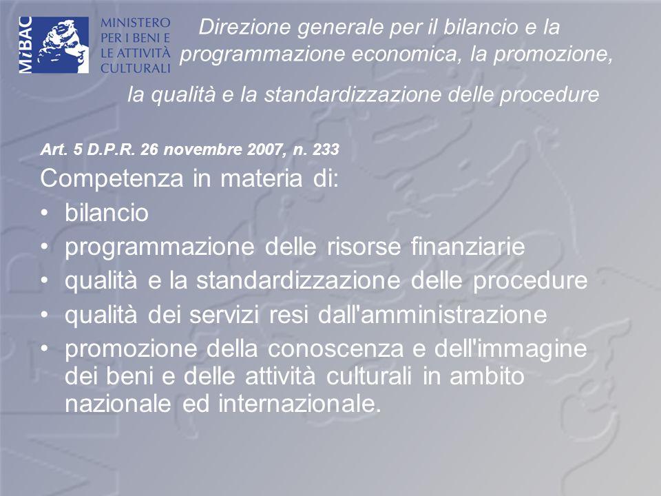 Direzione generale per il bilancio e la programmazione economica, la promozione, la qualità e la standardizzazione delle procedure Art. 5 D.P.R. 26 no