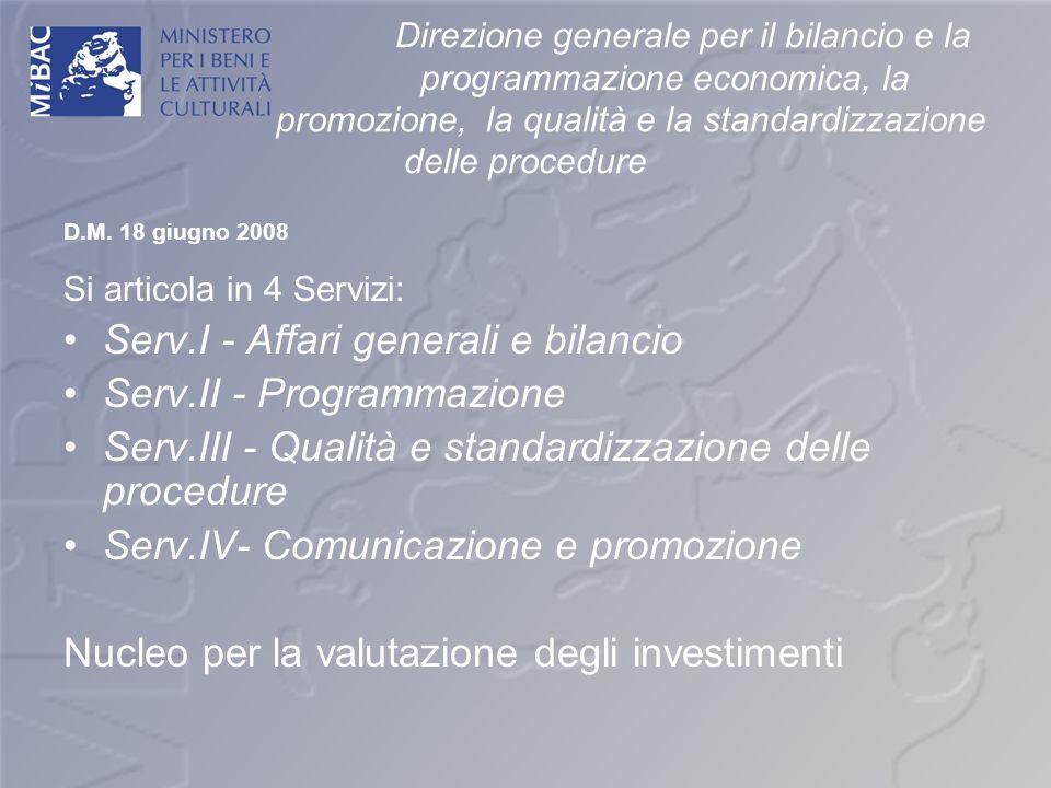 Direzione generale per il bilancio e la programmazione economica, la promozione, la qualità e la standardizzazione delle procedure D.M. 18 giugno 2008