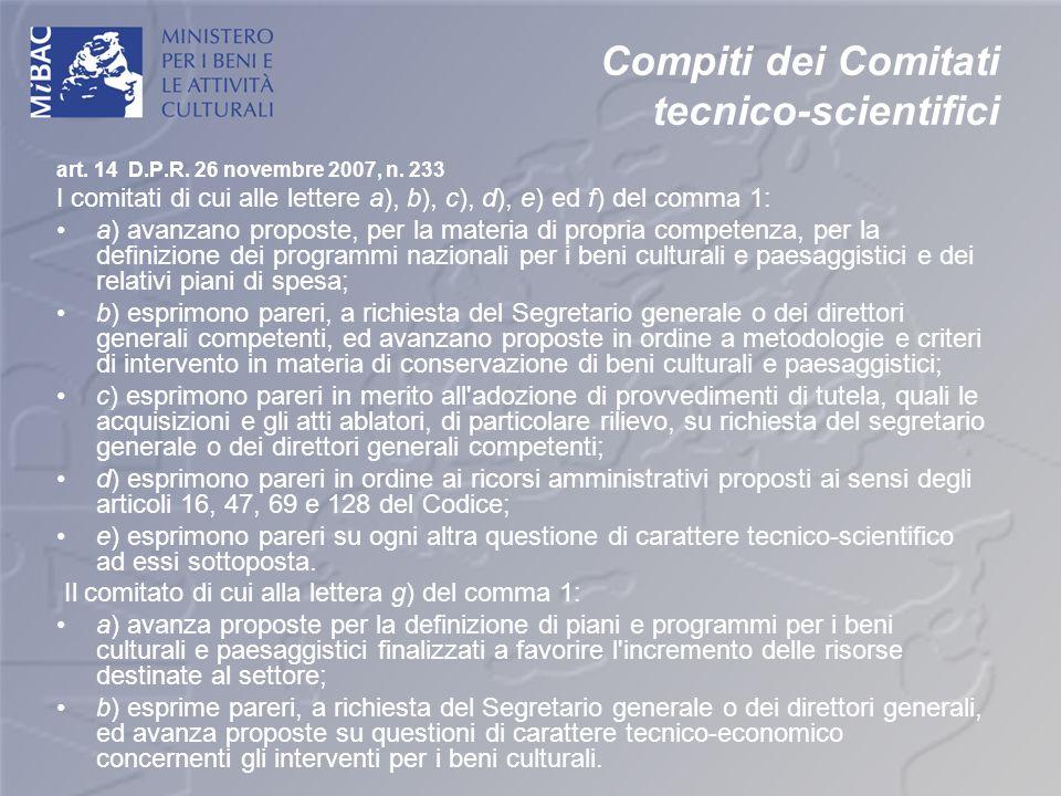 Compiti dei Comitati tecnico-scientifici art. 14 D.P.R. 26 novembre 2007, n. 233 I comitati di cui alle lettere a), b), c), d), e) ed f) del comma 1: