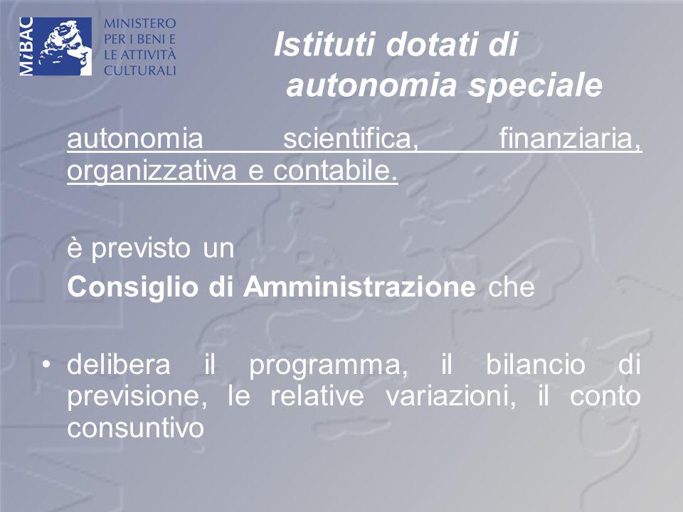 Istituti dotati di autonomia speciale autonomia scientifica, finanziaria, organizzativa e contabile. è previsto un Consiglio di Amministrazione che de