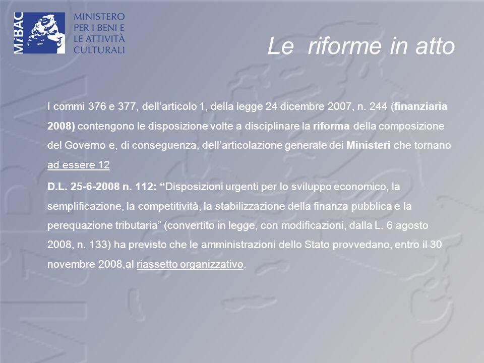 Le riforme in atto I commi 376 e 377, dellarticolo 1, della legge 24 dicembre 2007, n. 244 (finanziaria 2008) contengono le disposizione volte a disci