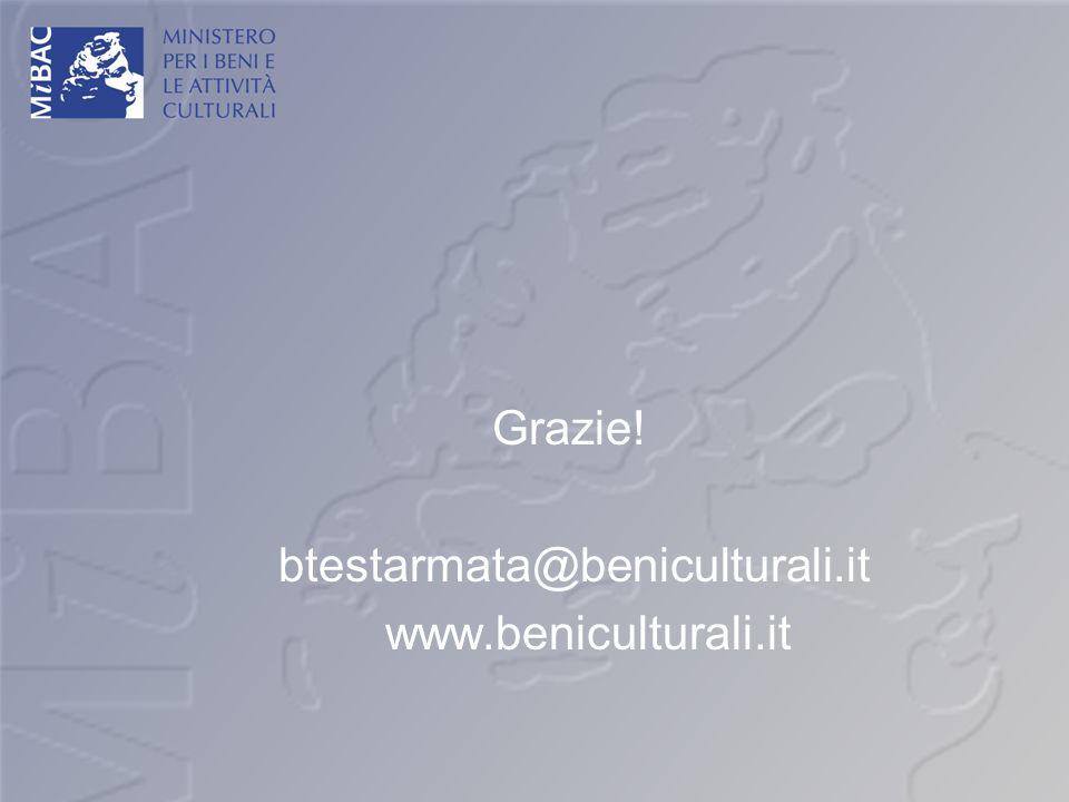 Grazie! btestarmata@beniculturali.it www.beniculturali.it