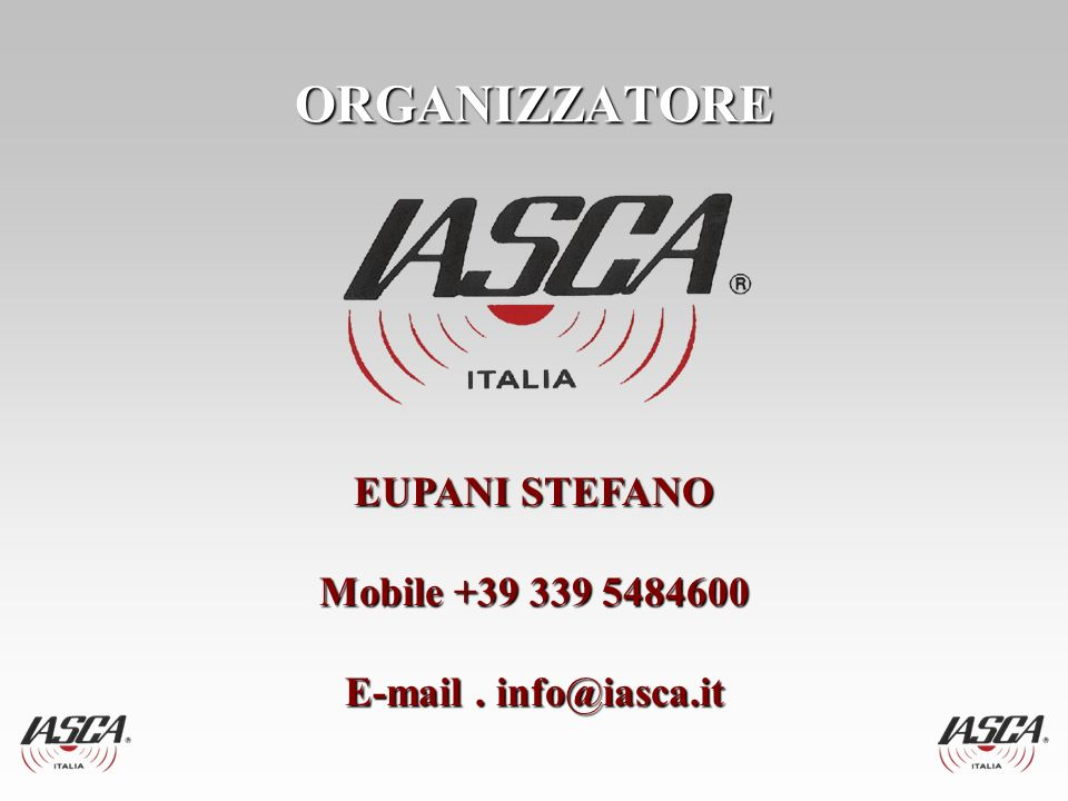ORGANIZZATORE EUPANI STEFANO Mobile +39 339 5484600 E-mail. info@iasca.it