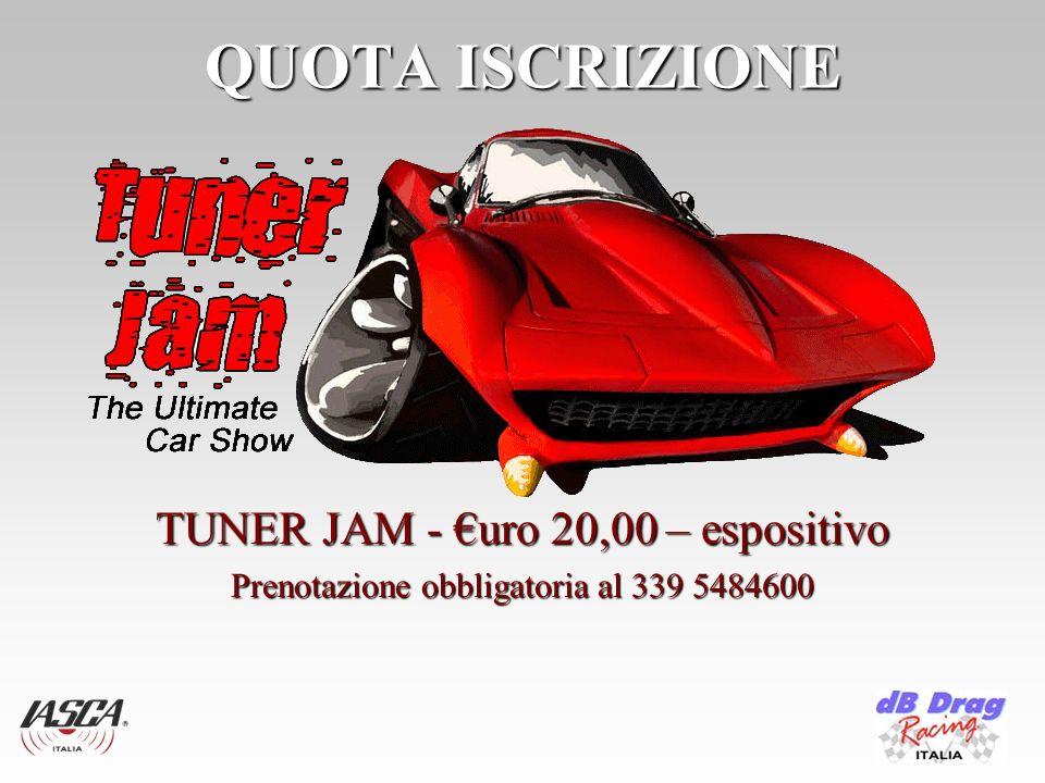 QUOTA ISCRIZIONE TUNER JAM - uro 20,00 – espositivo Prenotazione obbligatoria al 339 5484600
