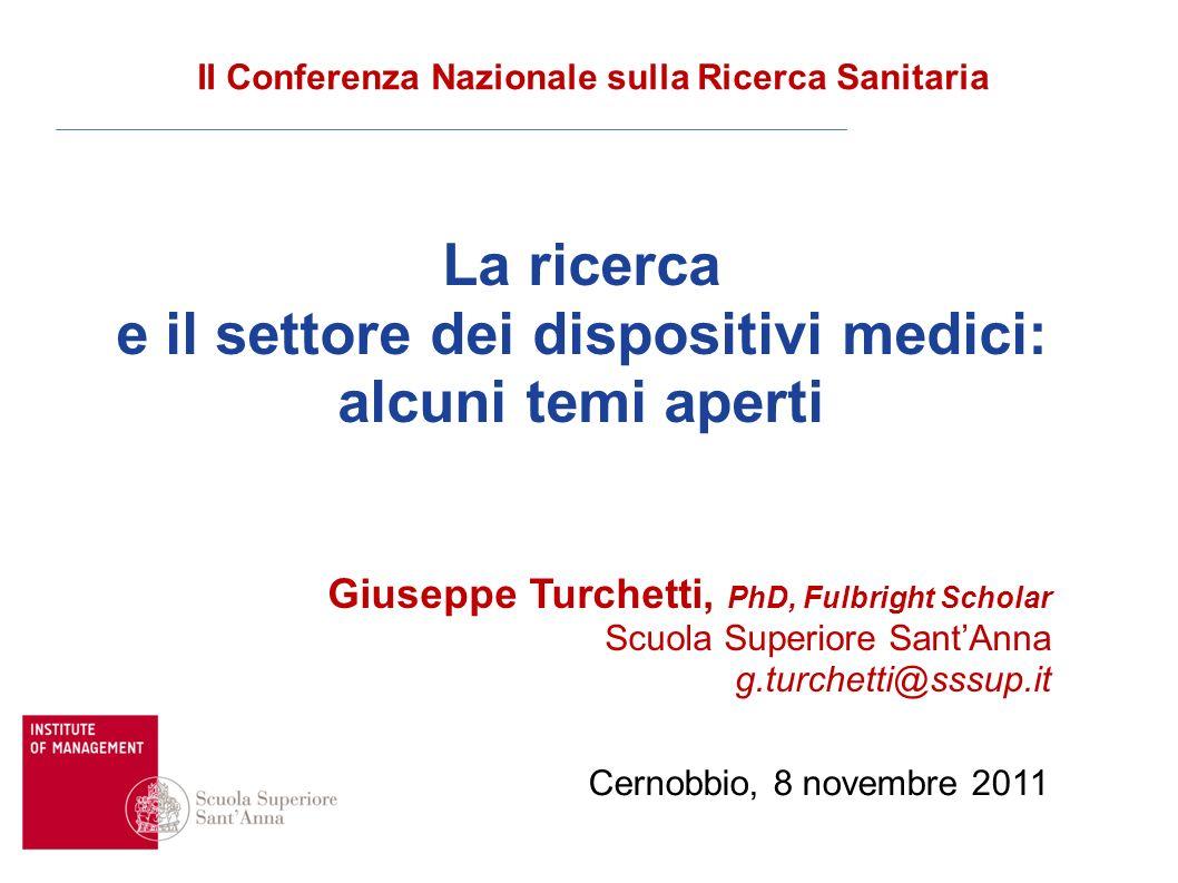 Cernobbio, 8 novembre 2011 II Conferenza Nazionale sulla Ricerca Sanitaria La ricerca e il settore dei dispositivi medici: alcuni temi aperti Giuseppe