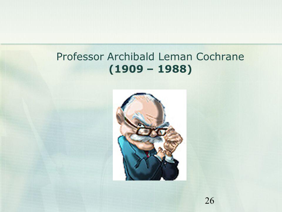 26 Professor Archibald Leman Cochrane (1909 – 1988)