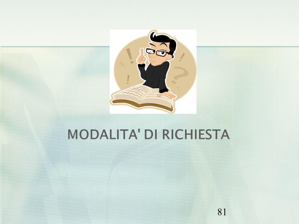 81 MODALITA' DI RICHIESTA