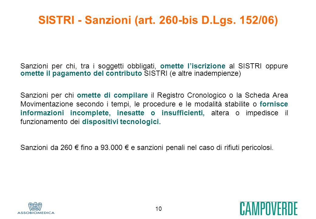 10 SISTRI - Sanzioni (art. 260-bis D.Lgs. 152/06) Sanzioni per chi, tra i soggetti obbligati, omette liscrizione al SISTRI oppure omette il pagamento