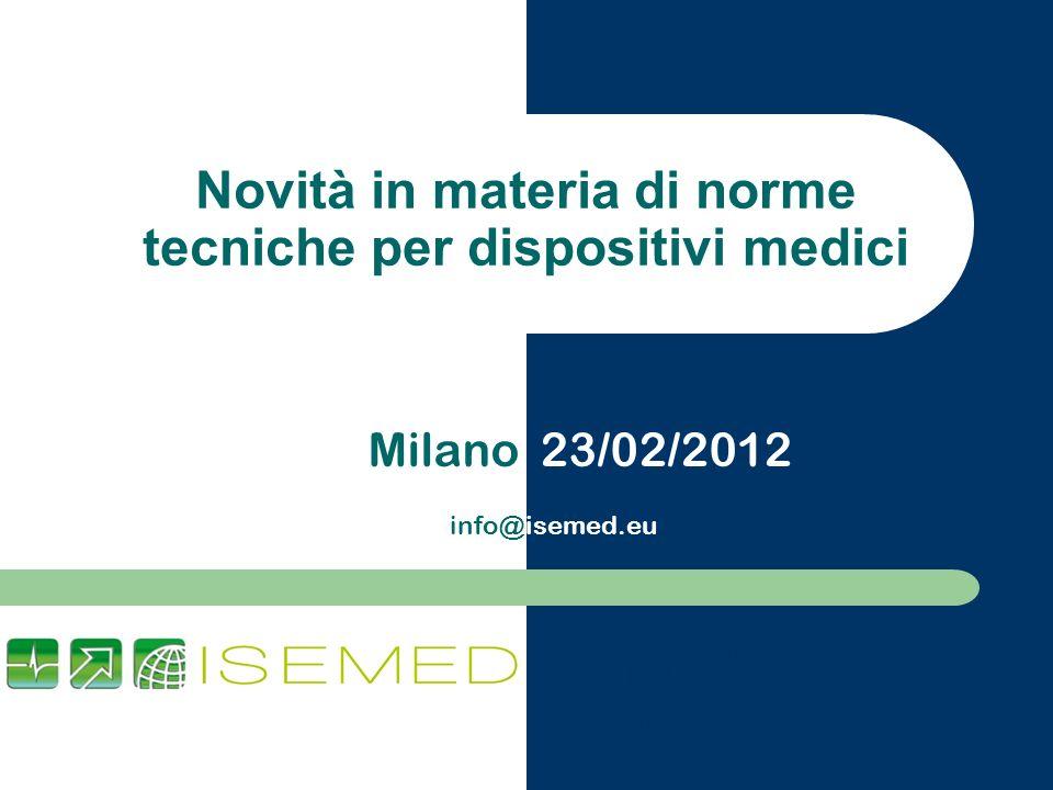 Via Borgo Santa Cristina, 2 40026 – IMOLA (BO) Tel: 0542-683803 Fax: 0542-698456 Novità in materia di norme tecniche per dispositivi medici Milano 23/