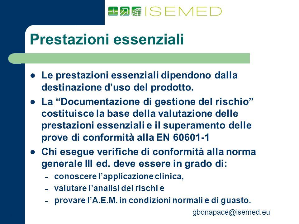 gbonapace@isemed.eu Prestazioni essenziali Le prestazioni essenziali dipendono dalla destinazione duso del prodotto. La Documentazione di gestione del
