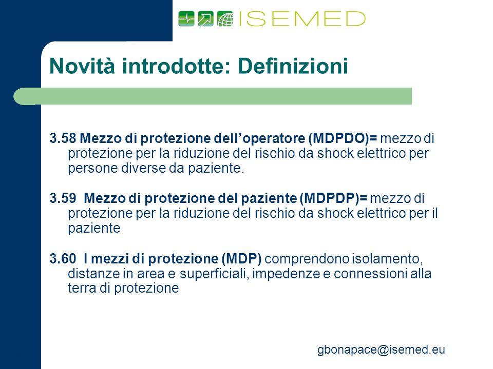 gbonapace@isemed.eu Novità introdotte: Definizioni 3.58 Mezzo di protezione delloperatore (MDPDO)= mezzo di protezione per la riduzione del rischio da