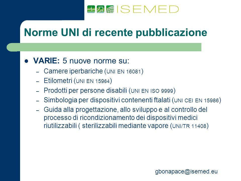 gbonapace@isemed.eu Norme UNI di recente pubblicazione VARIE: 5 nuove norme su: – Camere iperbariche ( UNI EN 16081 ) – Etilometri ( UNI EN 159 64 ) –