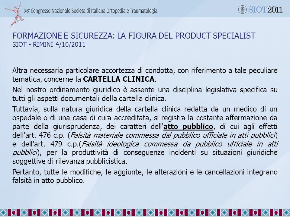 FORMAZIONE E SICUREZZA: LA FIGURA DEL PRODUCT SPECIALIST SIOT - RIMINI 4/10/2011 Altra necessaria particolare accortezza di condotta, con riferimento