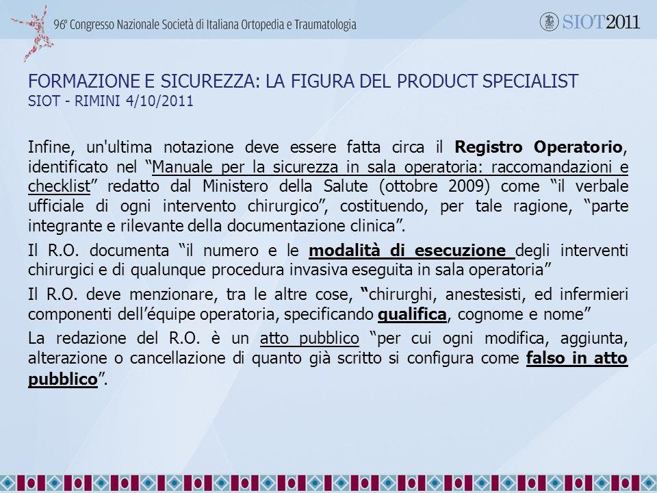 FORMAZIONE E SICUREZZA: LA FIGURA DEL PRODUCT SPECIALIST SIOT - RIMINI 4/10/2011 Infine, un'ultima notazione deve essere fatta circa il Registro Opera