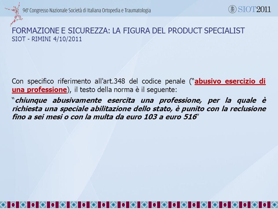 FORMAZIONE E SICUREZZA: LA FIGURA DEL PRODUCT SPECIALIST SIOT - RIMINI 4/10/2011 Con specifico riferimento all'art.348 del codice penale (abusivo eser