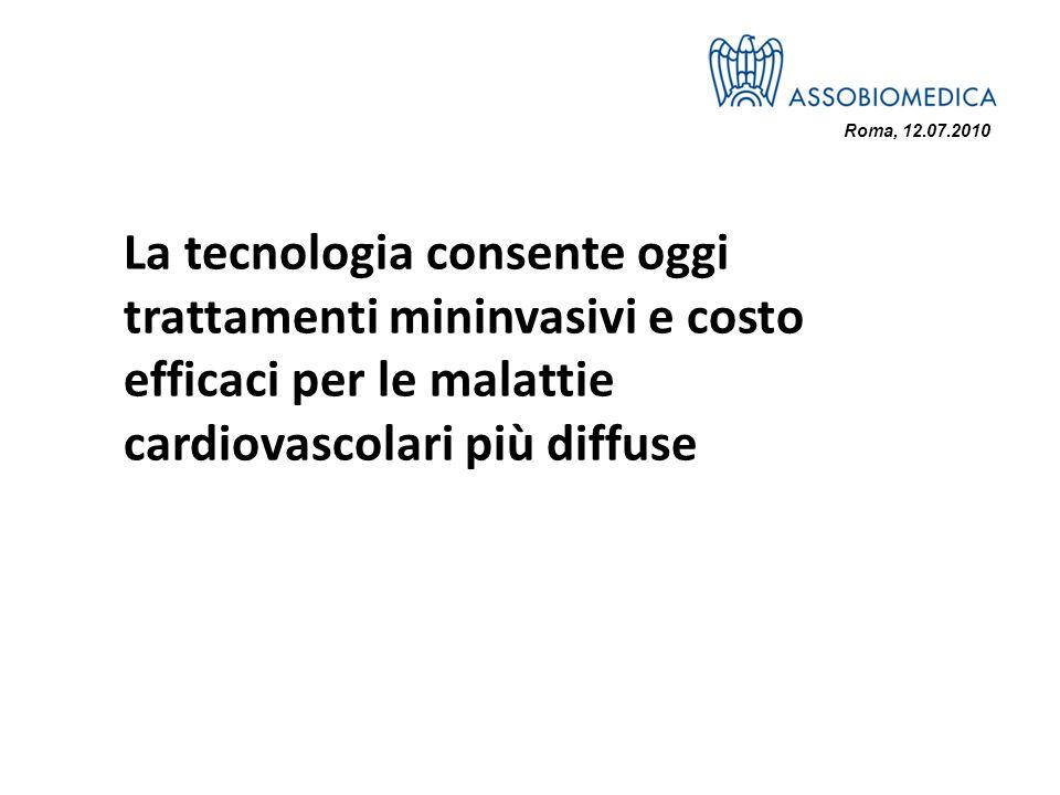 Roma, 12.07.2010 La tecnologia consente oggi trattamenti mininvasivi e costo efficaci per le malattie cardiovascolari più diffuse