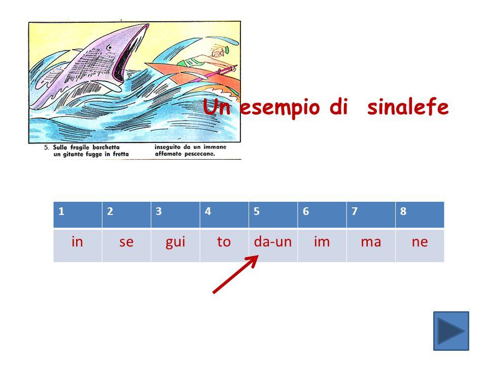 12345678 inseguitoda-unimmane Un esempio di sinalefe