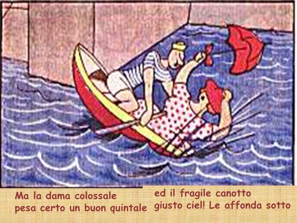 Il signor Bonaventura intuisce una sciagura e già lancia il grido acuto un naufragio.