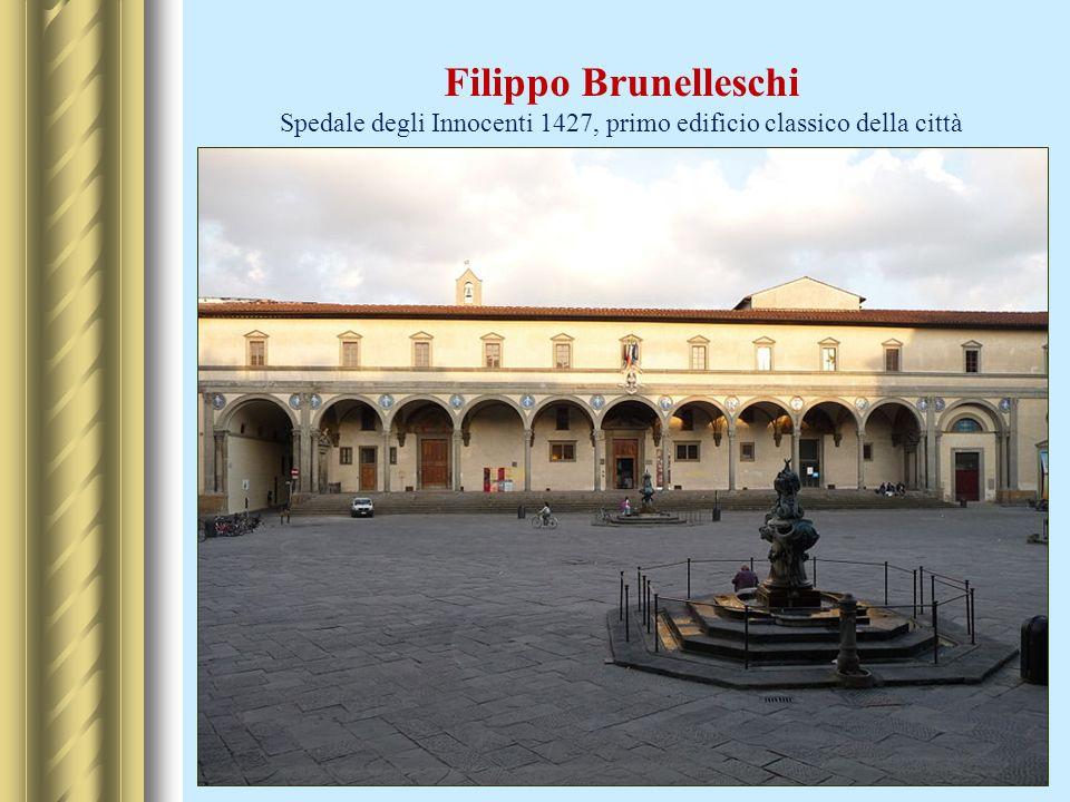 Filippo Brunelleschi Spedale degli Innocenti 1427, primo edificio classico della città