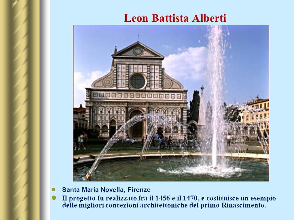 Santa Maria Novella, Firenze Il progetto fu realizzato fra il 1456 e il 1470, e costituisce un esempio delle migliori concezioni architettoniche del p
