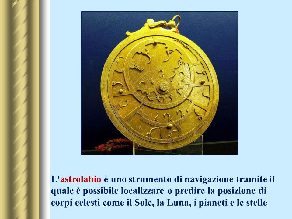 L'astrolabio è uno strumento di navigazione tramite il quale è possibile localizzare o predire la posizione di corpi celesti come il Sole, la Luna, i