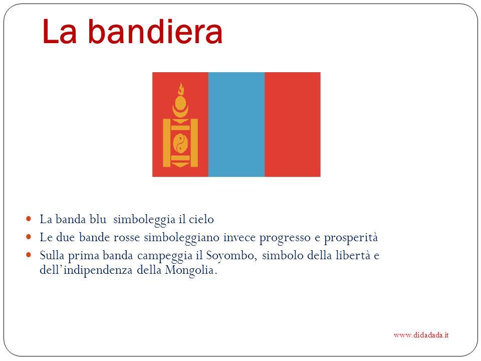 La bandiera La banda blu simboleggia il cielo Le due bande rosse simboleggiano invece progresso e prosperità Sulla prima banda campeggia il Soyombo, simbolo della libertà e dellindipendenza della Mongolia.