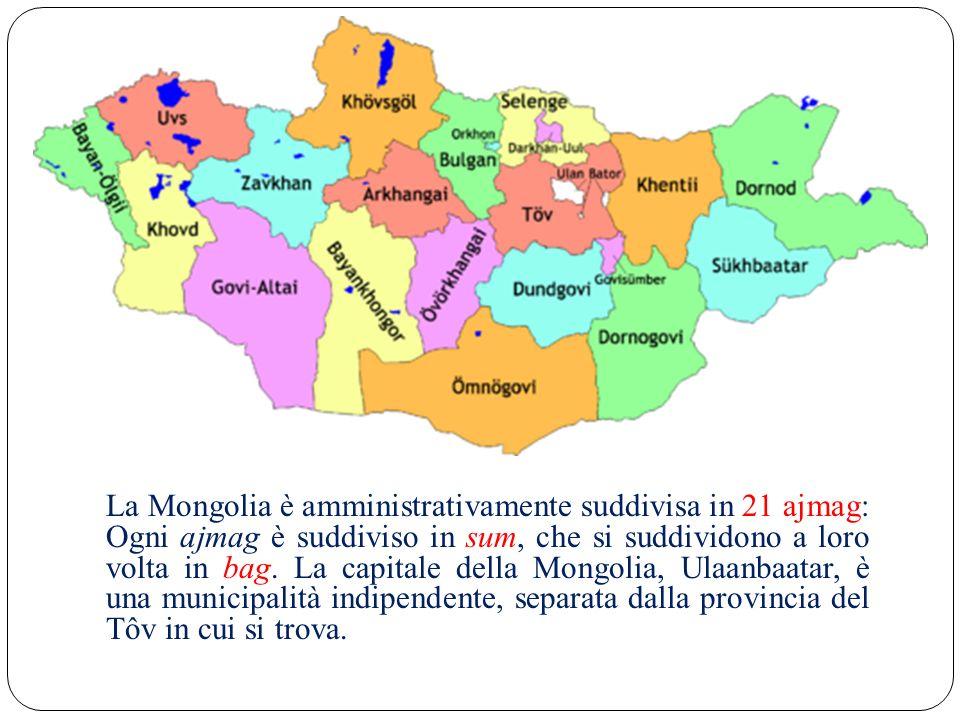 La Mongolia è amministrativamente suddivisa in 21 ajmag: Ogni ajmag è suddiviso in sum, che si suddividono a loro volta in bag.