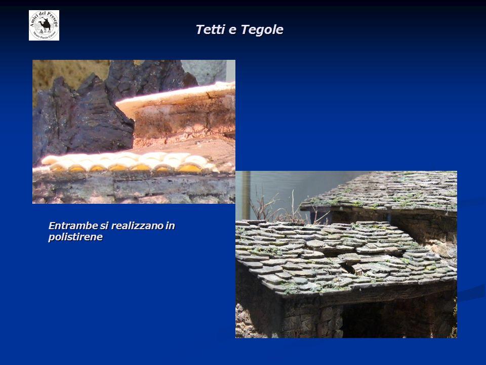 Tetti e Tegole Entrambe si realizzano in polistirene