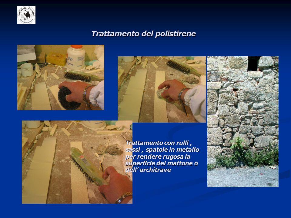 Trattamento del polistirene Trattamento con rulli, sassi, spatole in metallo per rendere rugosa la superficie del mattone o dell architrave